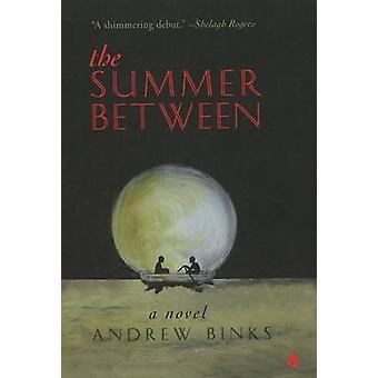 Summer Between - A Novel by Andrew Binks - 9780889712324 Book