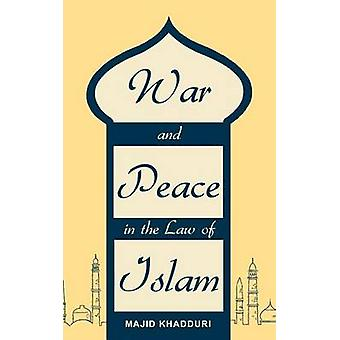 War and Peace in the Law of Islam by Khadduri & Majid