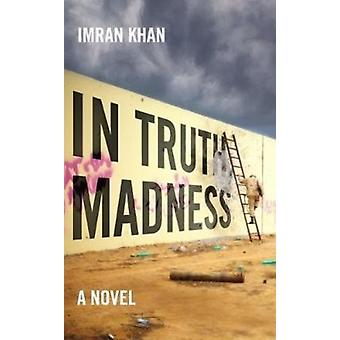 In Truth Madness by Imran Khan