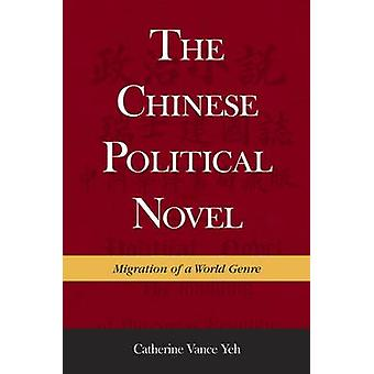The Chinese Political Novel by Catherine Vance Yeh - 9780674504356 Bo