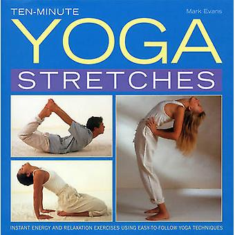 Ten-minute Yoga Stretches - Instant Energy and Relaxation Exercises Us