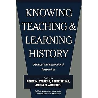 Knowing - Teaching - and Learning History - National and International