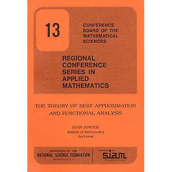 The Theory of Best Approximation and Functional Analysis by Ivan Sing