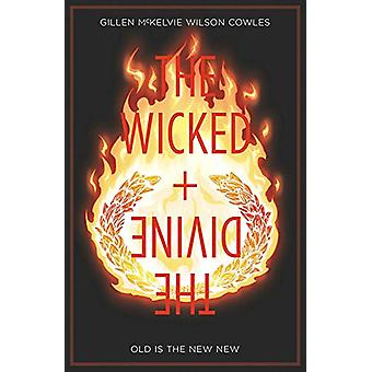 The Wicked + The Divine Volume 8 - Old is the New New by Kieron Gillen