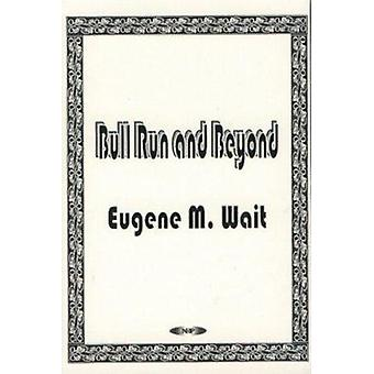 Bull Run and Beyond by Eugene M. Wait - 9781560729631 Book