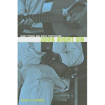 Jook Right on - Blues Stories and Blues Storytellers by Barry Lee Pear