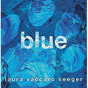 Blue by Laura Vaccaro Seeger - 9781626720664 Book