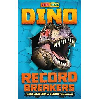 Dino Record Breakers - The biggest - fastest and deadliest dinos ever!