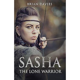 Sasha The Lone Warrior by Brian Davies - 9781784656515 Book