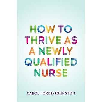 How to Thrive as a Newly Qualified Nurse by Carol Forde-Johnston - 97