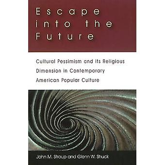 Escape into the Future - Cultural Pessimism and its Religious Dimensio