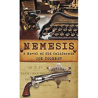 Nemesis - A Novel of Old California by Joe Yogerst - 9781943075546 Book