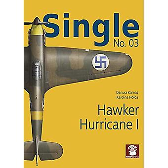 Single No. 03 - Hawker Hurricane 1 by Dariusz Karnas - 9788365958600 B
