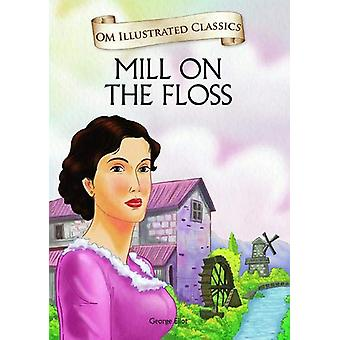 Om Illustrated Classics the Mill on the Floss by George Eliot - 97893