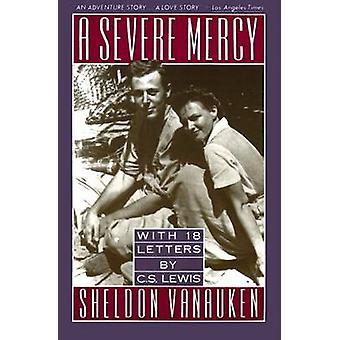 A Severe Mercy by Sheldon Vanauken - 9780060688240 Book
