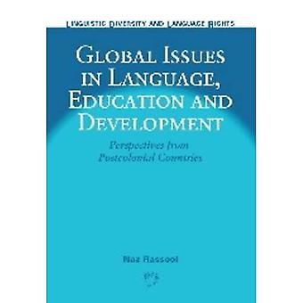 Global Issues in Language, Education and Development: Perspectives from Postcolonial Countries (Linguistic Diversity & Language Rights): Perspectives from ... (Linguistic Diversity and Language Rights)