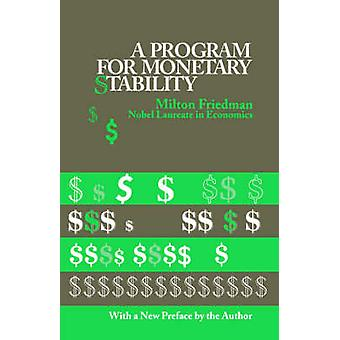 A Program For Monetary Stability by Milton Friedman - 9780823203710 B