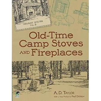 Old Time Stoves and Fireplaces by A D Taylor & Preface by Paul Dickson