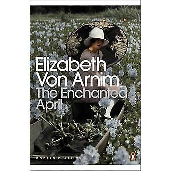 The Enchanted April by Elizabeth von Arnim - Salley Vickers - 9780141