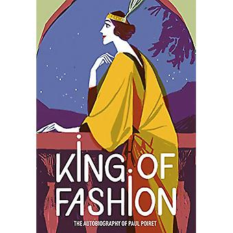 King of Fashion - The autobiography of Paul Poiret by Paul Poiret - 97