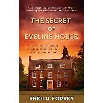 The The Secret of Eveline House by Sheila Forsey - 9781781997550 Book