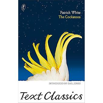 The Cockatoos by Patrick White - 9781925773606 Book