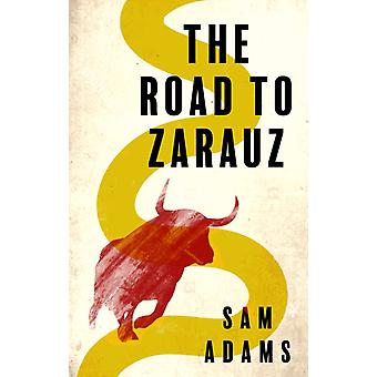 Road to Zarauz by Sam Adams