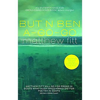 But N Ben A-Go-Go by Matthew Fitt - 9781912147502 Book