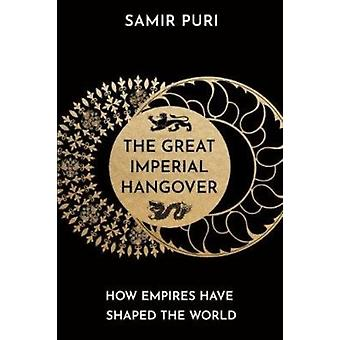Great Imperial Hangover by Samir Puri