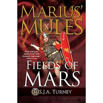 Marius Mules X  Fields of Mars by S J a Turney