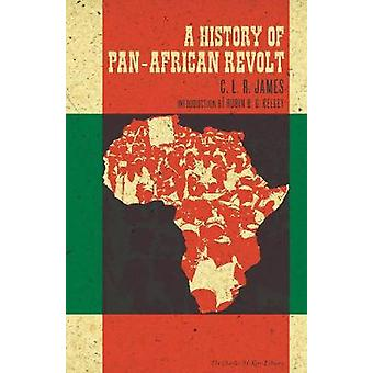 A History Of Panafrican Revolt by James & C. L. R.
