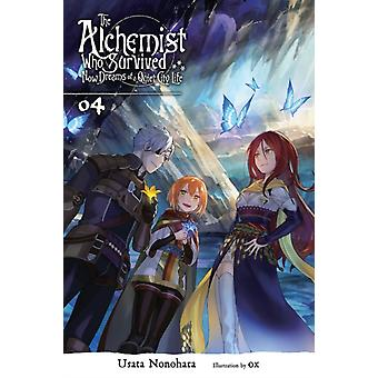 The Alchemist Who Survived Now Dreams of a Quiet City Life Vol. 4 light novel by Usata Nonohara & By artist Ox