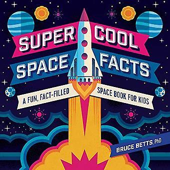 Super Cool Space Facts: Een leuke, fact-gevulde ruimte boek voor kinderen