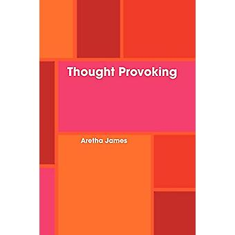 Thought Provoking by Aretha James - 9780578022109 Book