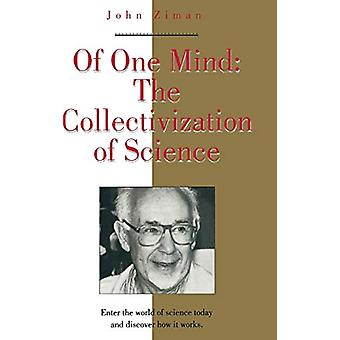 Of One Mind - The Collectivization of Science by John Ziman - 97815639