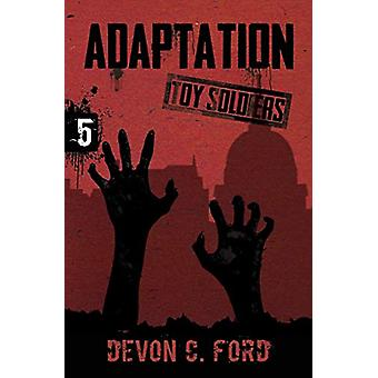 Adaptation - Toy Soldiers Book Five by Devon C Ford - 9781949890518 Bo