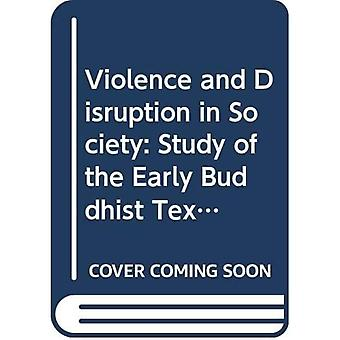 Violence and Disruption in Society: Study of the Early Buddhist Texts