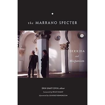 The Marrano Specter by Afterword by Geoffrey Bennington & Foreword by Peggy Kamuf & Contributions by Patrick Dove & Contributions by Jaime Hanneken & Contributions by Erin Graff Zivin & Contributions by David Kelman & Contr