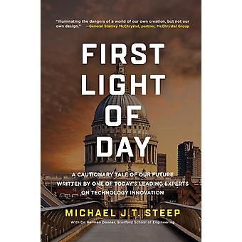 First Light of Day by Michael J.T. Steep