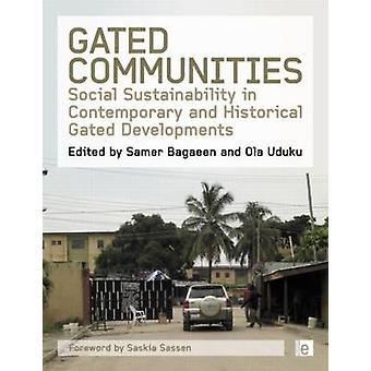 Gated Communities Social Sustainability in Contemporary and Historical Gated Developments Édité par Samer Bagaeen publié en mars 2010