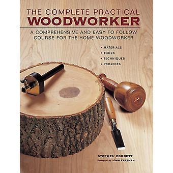 Täydellinen käytännön Woodworker - kattava ja helppo seurata