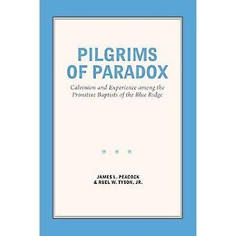 Pilger von Paradox - Calvinismus und Erfahrungsaustausch zwischen den primitiven Bap