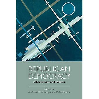 Republikanische Demokratie - Liberty - Recht und Politik von Andreas Niederber