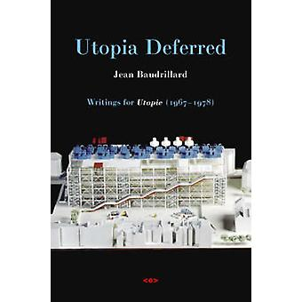 Utopia Deferred - Writings from Utopie (1967-1978) by Jean Baudrillard