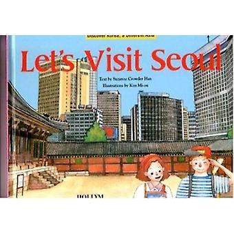 Lets Visit Seoul by Suzanne Crowder Han - Mion Kim - 9781565910096 Bo