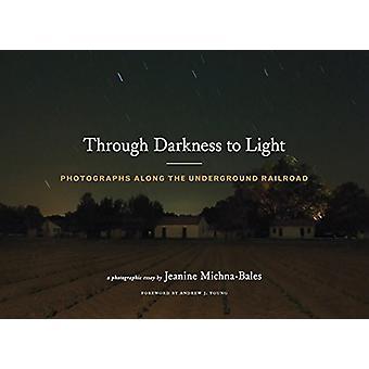 À travers l'obscurité à la lumière - photographies le long du chemin de fer clandestin