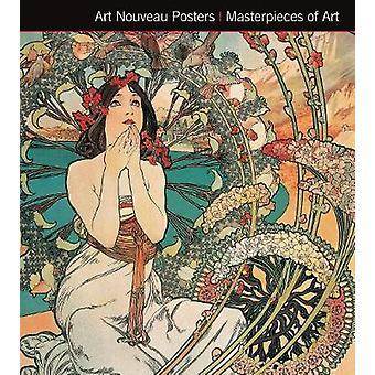 Art Nouveau Posters. Meesterwerken van kunst (nieuwe editie) door Michael Rob