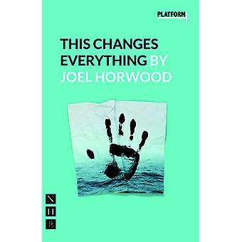 Detta förändrar allt av Joel Horwood - 9781848425002 bok