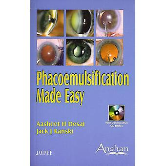 Phacoemulsification Made Easy by Aasheet Desai - Jack J. Kanski - 978