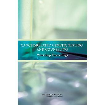 Les tests génétiques liées au cancer et Counseling - Workshop Proceedings b